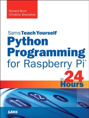 Python Programming for Raspberry Pi - Sams Teach Yourself in 24 Hours by Richard Blum (30-Oct-2013) Paperback