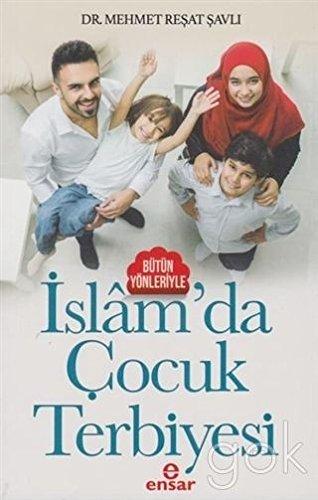 Bütün Yönleriyle Islamda Cocuk Terbiyesi