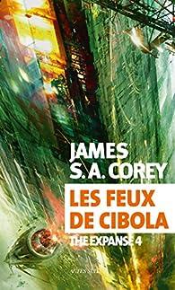 The Expanse, tome 4 : Les feux de Cibola par James S.A. Corey