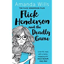 Flick Henderson and the Deadly Game: Volume 1 (The Flick Henderson Files)