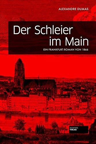 Dumas, Alexandre: Der Schleier im Main