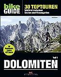 BIKE Guide Dolomiten (Band 1): 30 Toptouren, Südtirol zwischen Sexten und Rosengarten - Ralf Glaser