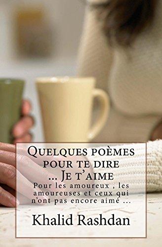 Quelques Poèmes Pour Te Dire Je Taime French Edition