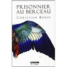 Prisonnier au berceau (grands caractères)