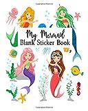 My Mermaid Blank Sticker Book: Blank Sticker Book For Kids, Sticker Book Collecting Album