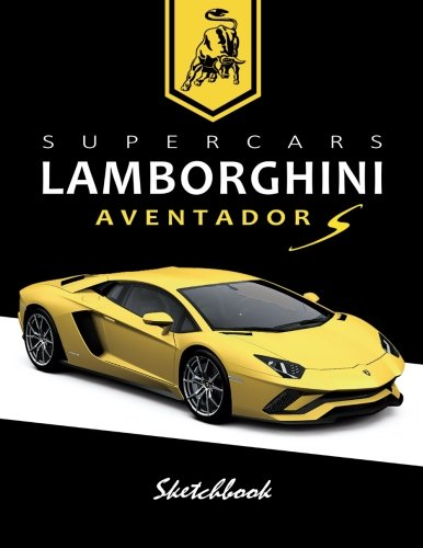 Supercars Lamborghini Aventador S Sketchbook: Blank Paper for Drawing, Doodling or Sketching, Writing (Notebook, Journal) White Paper, 100 Durable ... with No Lines,(8.5
