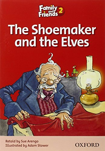 Family & friends. The shoemakers and the elves. Per la Scuola elementare: 2