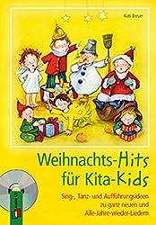 Weihnachts-Hits für Kita-Kids: Sing-, Tanz- und Aufführungsideen zu ganz neuen und Alle-Jahre-wieder-Liedern