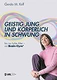 Geistig jung und körperlich in Schwung bis ins hohe Alter - mit Brain-Gym (Lernen durch Bewegung)