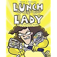 Lunch Lady and the Schoolwide Scuffle: Lunch Lady and the Schoolwide Scuffle