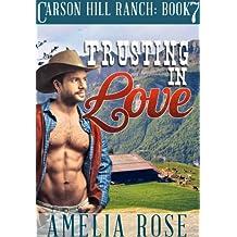 Trusting In Love (Contemporary Cowboy Romance) (Carson Hill Ranch Book 7)