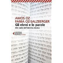 Gli ebrei e le parole: Alle radici dell'identità ebraica (Italian Edition)