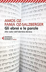 Gli ebrei e le parole: Alle radici dell'identità ebraica