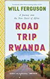 Front cover for the book Road Trip Rwanda: A Journey Into the New Heart of Africa by Will Ferguson