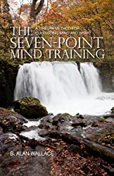 Seven Point Mind Training: A Tibetan Method for Cultivating Mind and Heart