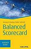 Balanced Scorecard: Taschenguide (Haufe TaschenGuide)