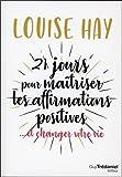 21 jours pour maîtriser les affirmations positives