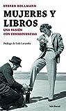 Mujeres y libros: Una pasión con consecuencias par Bollmann