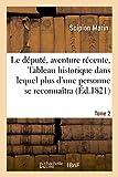 Telecharger Livres Le depute aventure recente ou Tableau historique dans lequel plus d une personne Tome 2 se reconnaitra (PDF,EPUB,MOBI) gratuits en Francaise