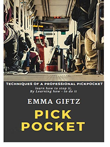Techniques of a Professional Pickpocket: Learn How To Stop It By Learning How-To Do It (English Edition)