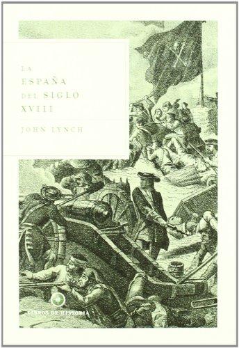 Descargar Libro La España del siglo XVIII (Libros de Historia) de John Lynch