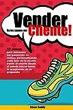 Vender en los zapatos del cliente: 10 pasos para vender mas en menos tiempo tras una accion centrada en el cliente y no en el producto