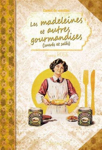 Carnet de Recettes Faciles les Madeleines et Autre Gourmandises (Sucre et Sale)