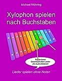 Xylophon spielen nach Buchstaben: Lieder spielen ohne Noten