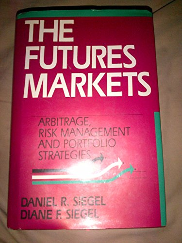 The futures markets: Arbitrage, risk management and portfolio strategies