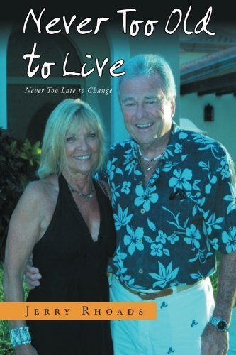 Never Too Old to Live: Always Too Young Too Die by Rhoads, Jerry (2012) Paperback