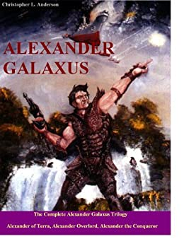 Alexander Galaxus: The Ascension War Trilogy: Alexander Galaxus (English Edition) par [Anderson, Christopher L.]