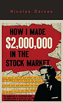 How I Made $2,000,000 in the Stock Market by [Darvas, Nicolas]