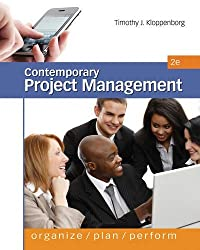 Contemporary Project Management, 2nd Edition by Timothy J. Kloppenborg (2011-02-23)