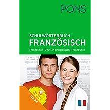 PONS Schulwörterbuch Französisch: Französisch-Deutsch/Deutsch-Französisch. Mit Online-Wörterbuch. Für Schüler der Klassen 5-10.