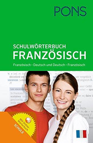 PONS Schulwörterbuch Französisch: Französisch-Deutsch / Deutsch-Französisch. Mit Online-Wörterbuch. Für Schüler der Klassen 5-10.