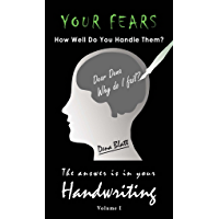 The Answer is in Your Handwriting!: Your Fears - How Well Do You Handle Them?