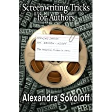 Story Structure Basics: How to write better books by learning from the movies (Screenwriting Tricks For Authors (and Screenwriters!) Book 1) (English Edition)