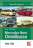 Mercedes-Benz Omnibusse: 1945-1982 (Typenkompass)