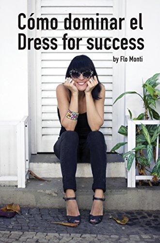 Cómo dominar el Dress for Success por Flo Monti