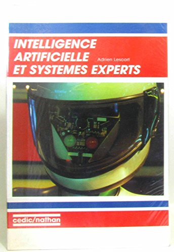 Intelligence artificielle et systèmes experts par Adrien LESCORT