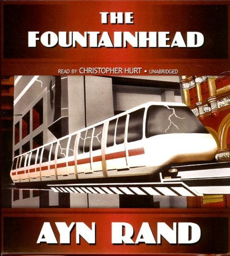 The Fountainhead: Written by Ayn Rand, 2007 Edition, (Unabridged) Publisher: Blackstone Audiobooks [Audio CD]
