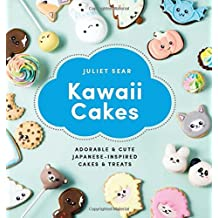 Kawaii Cakes: Adorable & Cute Japanese-Inspired Cakes & Treats