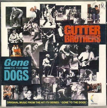 Gone to the Dogs by The Gutter Brothers (Gutter Brothers)