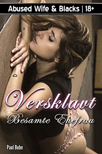 Abused Wife & Blacks: Versklavt - Besamte Ehefrau