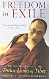 Freedom In Exile: The Autobiography of the Dalai Lama of Tibet: Autobiography of His Holiness the Dalai Lama of Tibet