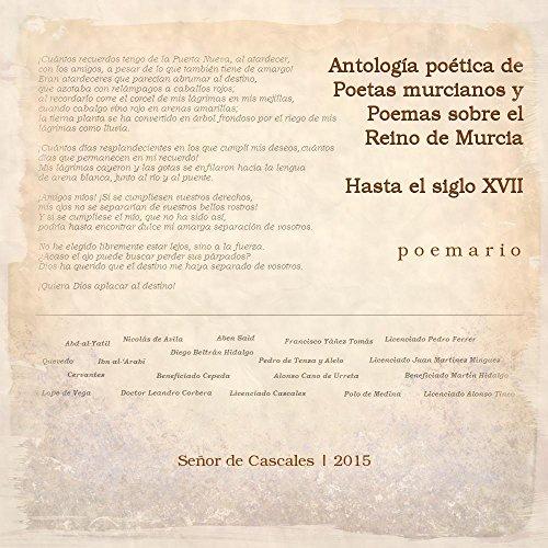 Antología poética de Poetas murcianos y Poemas sobre el Reino de Murcia: -Hasta el siglo XVII- por Señor De Cascales