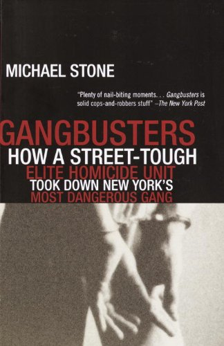 Gangbusters: How a Street Tough, Elite Homicide Unit Took Down New York's Most Dangerous Gang (English Edition)