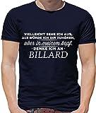 Dressdown Vielleicht Sehe Ich aus als würde Ich Dir zuhören aber in Meinem Kopf Denke Ich an Billard - Herren T-Shirt - Navy - XL