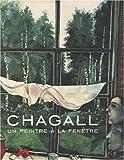 Chagall, un peintre à sa fenêtre