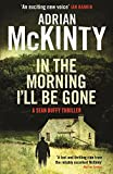 Front cover for the book In the Morning I'll Be Gone by Adrian McKinty